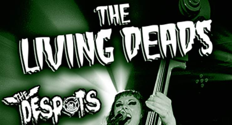 The Living Deads * The Despots * Andy
