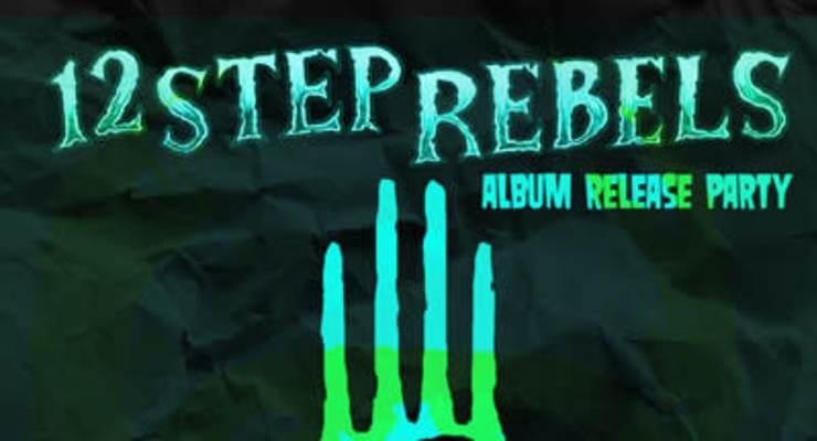 12 Step Rebels CD Release Show * Cursed Bastards * Ugly Girl * Subtle Knife