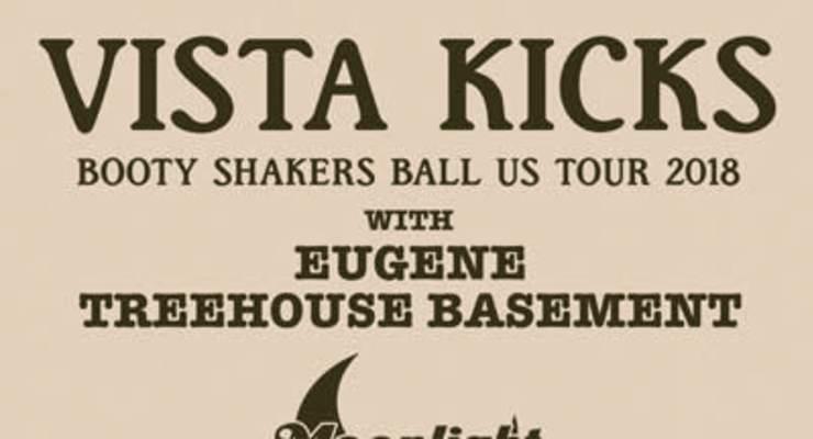 Vista Kicks * Eugene * Treehouse Basement