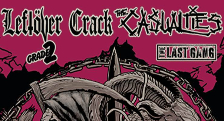 *** POSTPONED *** Leftover Crack * The Casualties * Grade 2 * The Last Gang