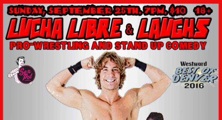 LUCHA LIBRE &amp; LAUGHS <br />w/ headlining comedian Adam Cayton-Holland