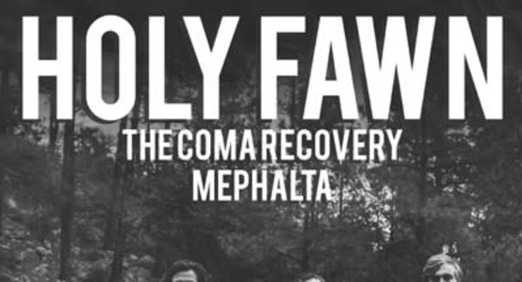 Holy Fawn * The Coma Recovery * Mephalta