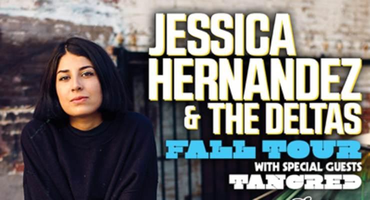 Jessica Hernandez & The Deltas * Tancred * Red Light Cameras