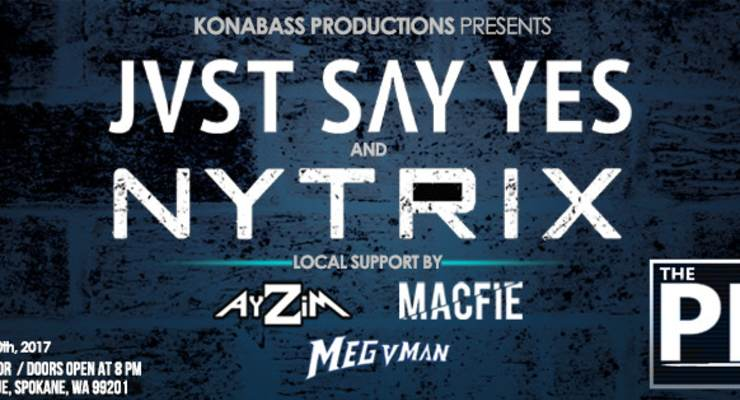 Kona Bass Productions Presents; JVST SAY YES and NYTRIX