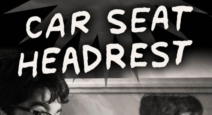 Car Seat Headrest * Naked Giants