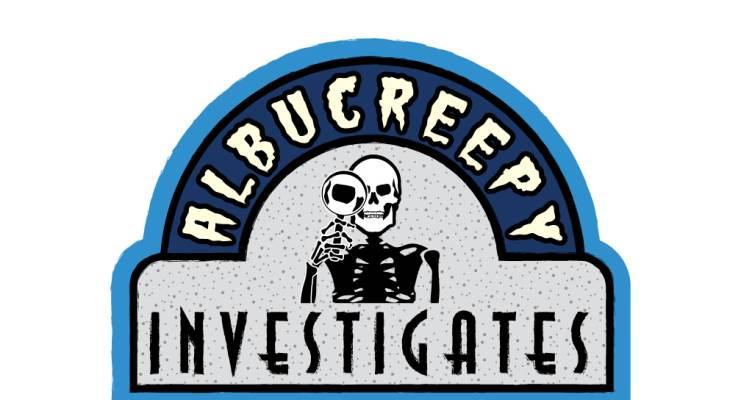 Albucreepy Investigates
