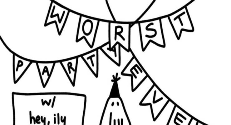 Worst Party Ever * Hey Ily