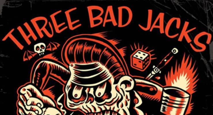 Three Bad Jacks * Moonshine Blind