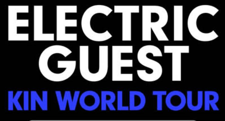 Electric Guest - Kin World Tour