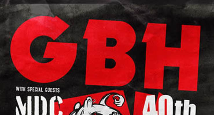 *** CANCELED *** GBH 40th Anniversary Tour * MDC