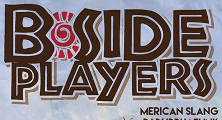 B Side Players * Merican Slang * DJ Positrax
