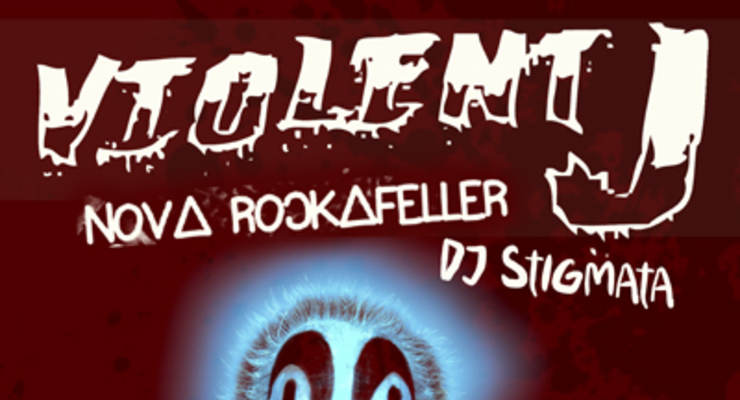 Violent J * Nova Rockafeller * Lil Eazy * DJ Stigmata
