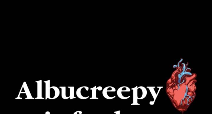 Albucreepy is for Lovers