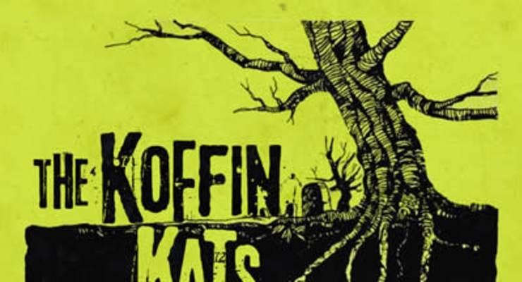 The Koffin Kats * The Despots * Who Killed Carla