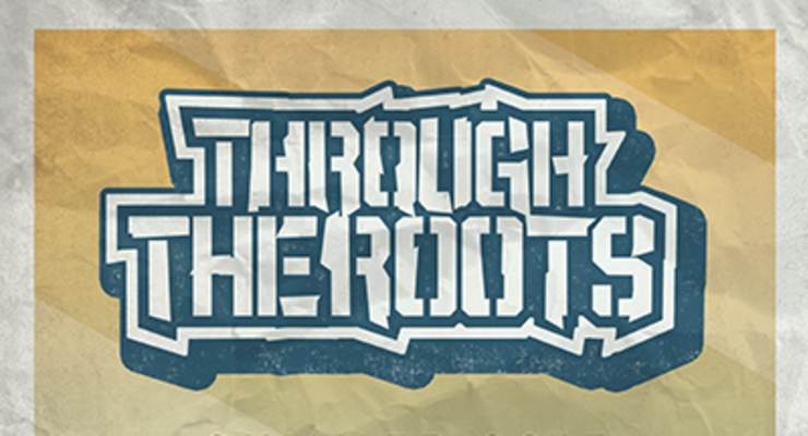 Through The Roots * The Riddims * Innastate * DJ Positrax