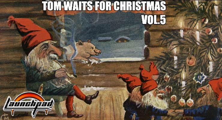 Tom Waits for Christmas, Vol. 5
