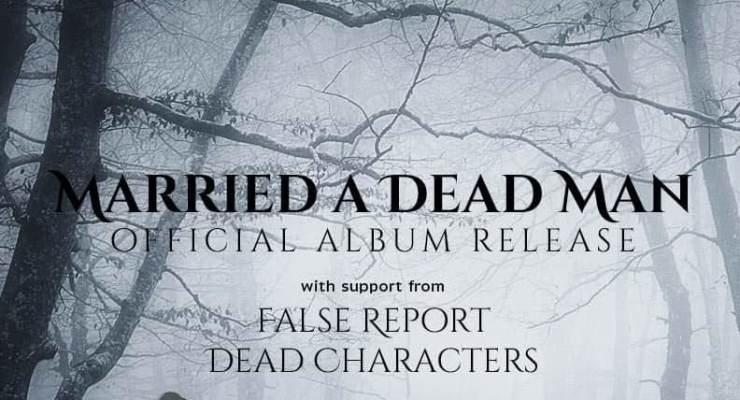 MARRIED A DEAD MAN ALBUM RELEASE