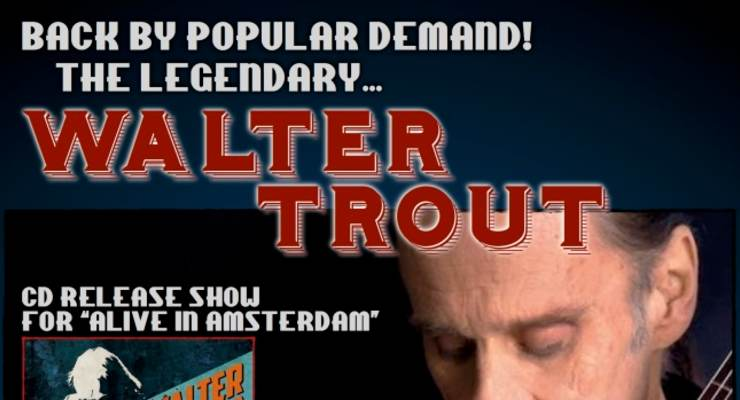 """Blues Legend...WALTER TROUT...Cd Release for """"Live In Amsterdam"""""""