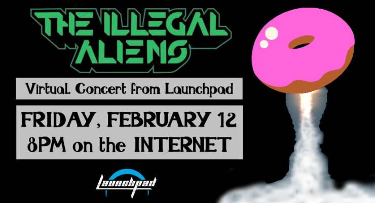 The Illegal Aliens Virtual Concert from Launchpad