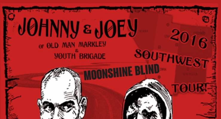 Johnny & Joey of Old Man Markley and Youth Brigade * Moonshine Blind