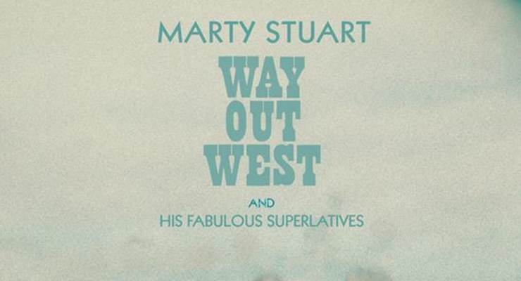 "Marty Stuart and His Fabulous Superlatives ""Way Out West Tour 2017"""