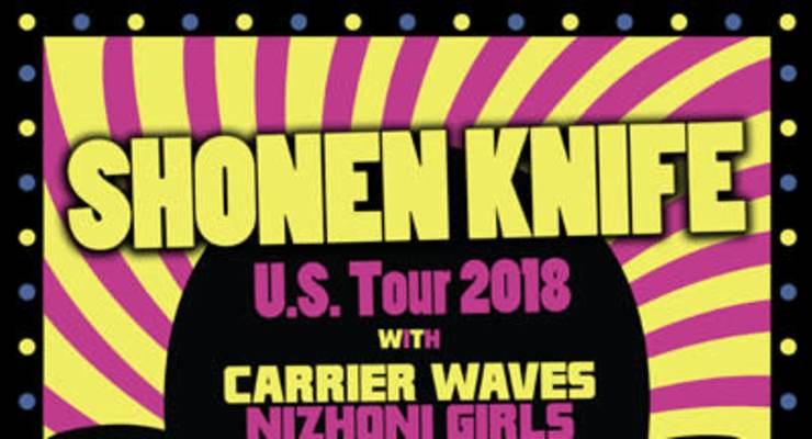 Shonen Knife * Carrier Waves * Nizhoni Girls