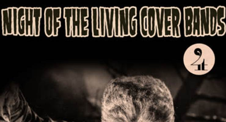 Night of the Living Cover Bands - Night 4