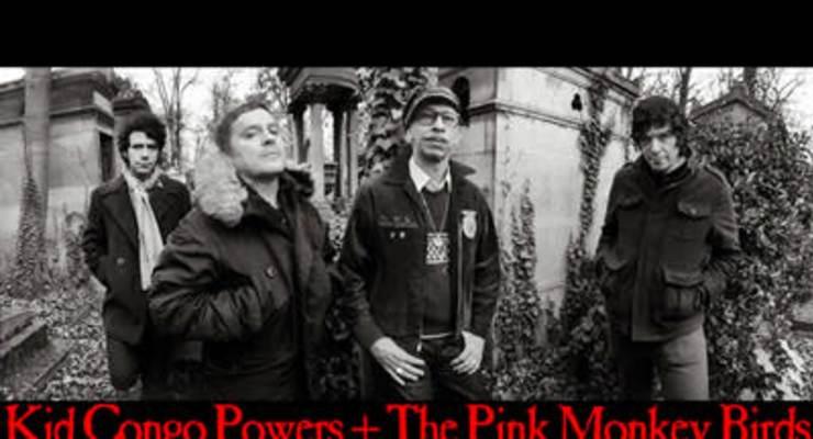 Kid Congo Powers & The Pink Monkey Birds * Slim Cessna