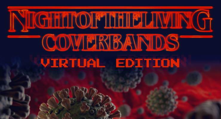 Night of the Living Cover Bands- Virtual Edition