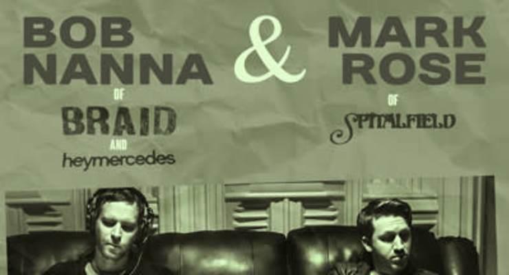 Bob Nanna (of Braid / Hey Mercedes) & Mark Rose (of Spitalfield)