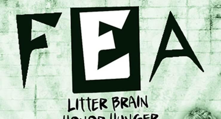 Fea * Litter Brain * Honor Hunger