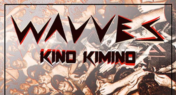 Wavves * Kino Kimino
