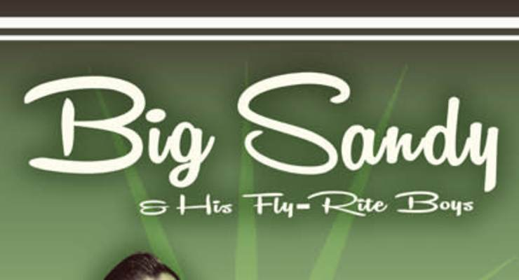 Big Sandy & His Fly Rite Boys * The Shadow Men