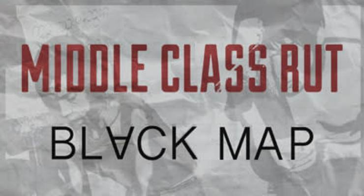 Middle Class Rut * Black Map * The Talking Hours