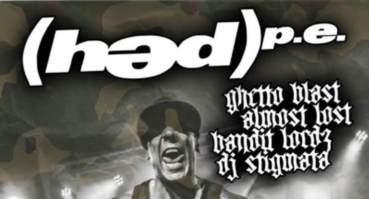 (hed)p.e. * Ghetto Blast * Almost Lost * Bandit Lordz * DJ Stigmata