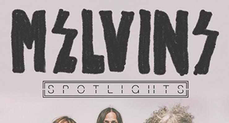 Melvins * Spotlights