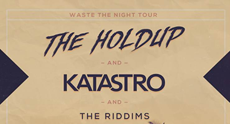 The Holdup * Katastro * The Riddims