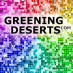 Greening Deserts