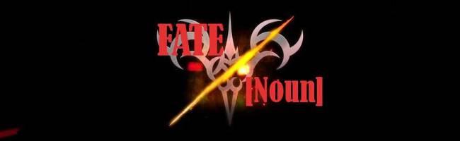 Fate / [Noun]