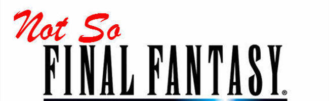 The Not So Final Fantasy