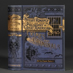 Triplett, Colonel Frank (fl. circa 1880) History, Romance, and Philosophy of Great American Crimes and Criminals