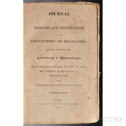 Massachusetts, Constitutional Convention of 1820-1821. Journal of Debates and Proceedings in the Convention of Delegates, Chosen to Rev