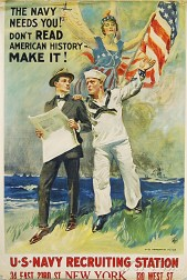 James Montgomery Flagg The Navy Needs You!  Don't Read American History -   Make It!   U.S. WWI Lithograph Poster