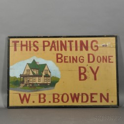 """""""THIS PAINTING BEING DONE BY W.B. BOWDEN"""" Trade Sign"""
