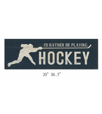 I'd Rather be playing Hockey sign I