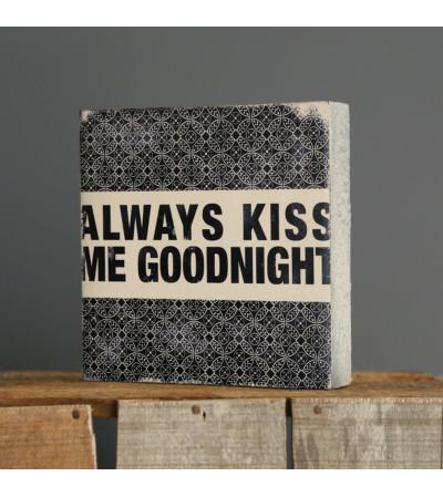 Always Kiss me Goodnight Block Art I