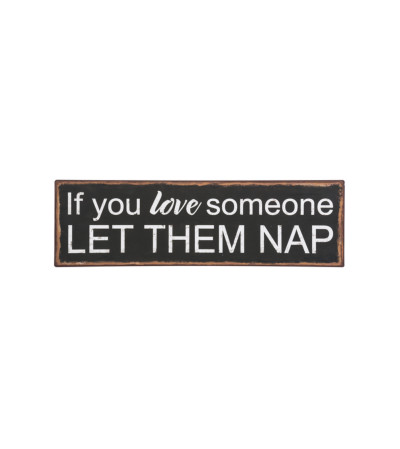 If you love someone LET THEM NAP sign
