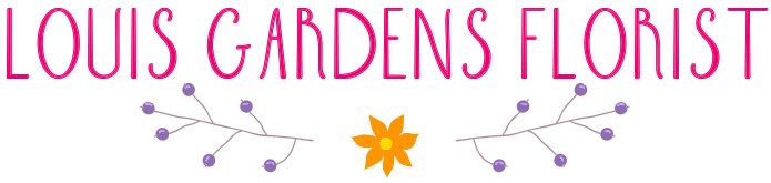Louis Gardens Florist - Flower Delivery in La Habra, CA