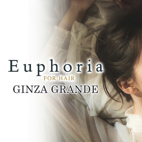 Euphoria GINZA GRANDE 銀座