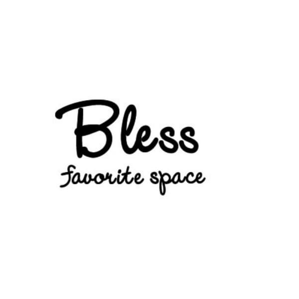 Bless favorite space